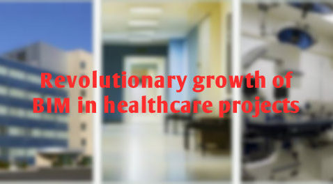 Revolutionary growth of BIM in healthcare projects | RMI