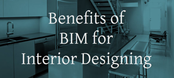 Benefits of BIM for Interior Designing | RMI