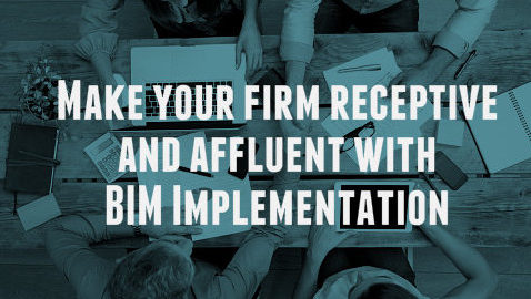 Make your firm receptive & affluent with BIM Implementation | RMI