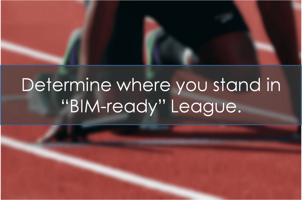 Determine where you stand in BIM-ready League