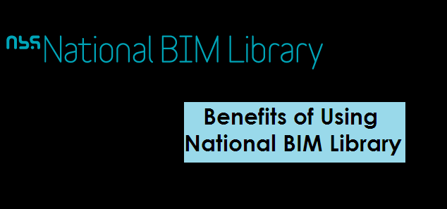 Benefits of using the NBS National BIM Library