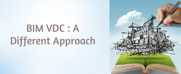 BIM vdc modeling : A different approach in AEC projects | RMI