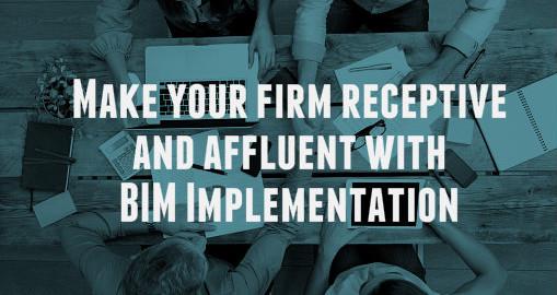 Make your firm receptive & affluent with BIM Implementation | RMI