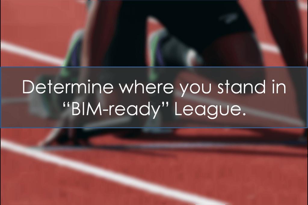 Determine where you stand in BIM-ready League
