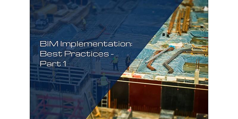 BIM Implementation: Best Practices - Part 1
