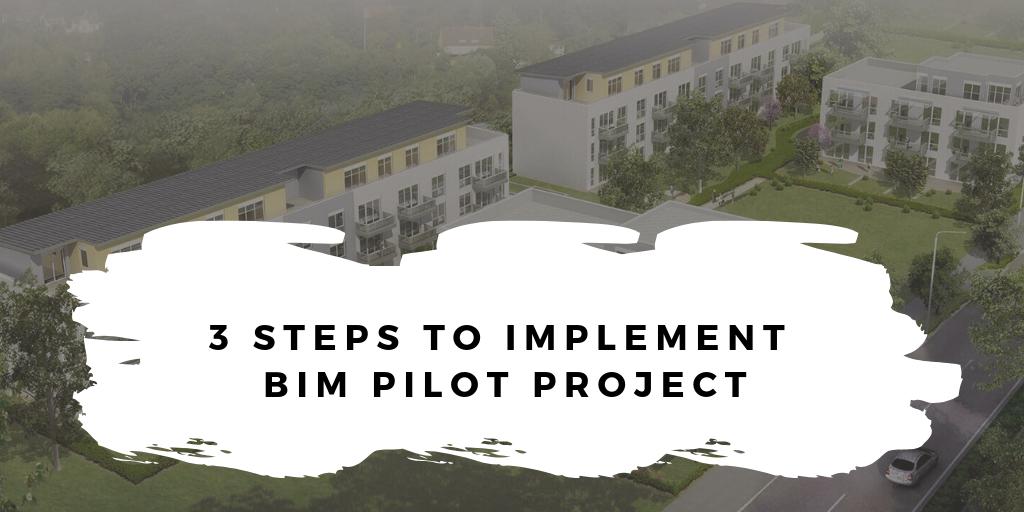 3 Steps to Implement BIM Pilot Project
